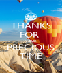 THANKS FOR  YOUR PRECIOUS TIME - Personalised Poster A4 size
