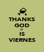 THANKS GOD IT IS VIERNES - Personalised Poster A4 size
