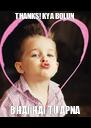 THANKS! KYA BOLUN  BHAI HAI TU APNA - Personalised Poster A4 size
