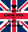 Thanks Little mix For Being Awsome - Personalised Poster A4 size