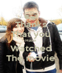 Thanks That you Have Watched The movie - Personalised Poster A4 size