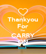 Thankyou For The CARRY ON - Personalised Poster A4 size