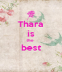 Thara is the  best  - Personalised Poster A4 size