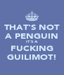 THAT'S NOT A PENGUIN IT'S A FUCKING GUILIMOT! - Personalised Poster A4 size