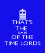THAT'S THE  CURSE OF THE TIME LORDS - Personalised Poster A4 size