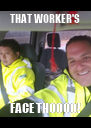 THAT WORKER'S FACE THOOOO! - Personalised Poster A4 size