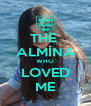 THE  ALMİNA WHO LOVED ME - Personalised Poster A4 size