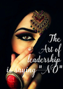 """The  Art of  leadership  is saying """" NO"""" - Personalised Poster A4 size"""