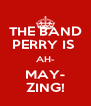 THE BAND PERRY IS  AH- MAY- ZING! - Personalised Poster A4 size