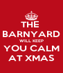 THE  BARNYARD WILL KEEP YOU CALM AT XMAS - Personalised Poster A4 size