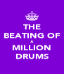 THE BEATING OF A MILLION DRUMS - Personalised Poster A4 size