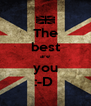 The best are you :-D  - Personalised Poster A4 size