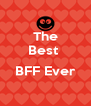 The Best   BFF Ever  - Personalised Poster A4 size