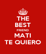THE BEST FRIEND MATI TE QUIERO - Personalised Poster A4 size