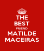 THE BEST FRIEND MATILDE MACEIRAS - Personalised Poster A4 size