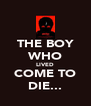THE BOY WHO LIVED COME TO DIE... - Personalised Poster A4 size