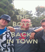 THE BOYS ARE BACK  IN TOWN - Personalised Poster A4 size