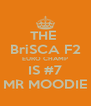 THE  BriSCA F2 EURO CHAMP IS #7 MR MOODIE - Personalised Poster A4 size