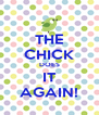 THE CHICK DOES IT AGAIN! - Personalised Poster A4 size