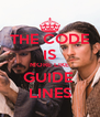 THE CODE IS MORE LIKE GUIDE  LINES - Personalised Poster A4 size