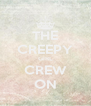 THE CREEPY GIRL CREW ON - Personalised Poster A4 size