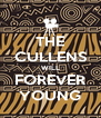 THE CULLENS WILL FOREVER YOUNG - Personalised Poster A4 size