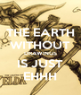 THE EARTH WITHOUT DRAWINGS IS JUST EHHH - Personalised Poster A4 size