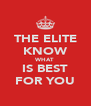 THE ELITE KNOW WHAT IS BEST FOR YOU - Personalised Poster A4 size