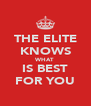 THE ELITE KNOWS WHAT IS BEST FOR YOU - Personalised Poster A4 size