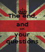 The end, and set your questions - Personalised Poster A4 size