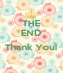 THE END  Thank You!  - Personalised Poster A4 size