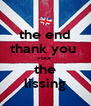 the end thank you  voor  the lissing - Personalised Poster A4 size