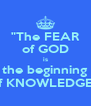 """""""The FEAR of GOD is the beginning of KNOWLEDGE."""" - Personalised Poster A4 size"""