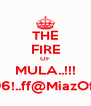 THE FIRE OF MULA..!!! 9-6-96!..ff@MiazOfficial - Personalised Poster A4 size