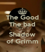 The Good The bad * Shadow of Grimm - Personalised Poster A4 size