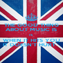 THE GOOD THING ABOUT MUSIC IS IS  WHEN IT HITS YOU IT DOESN'T HURT   - Personalised Poster A4 size
