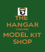 THE  HANGAR ONLINE MODEL KIT SHOP - Personalised Poster A4 size