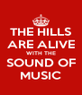 THE HILLS ARE ALIVE WITH THE SOUND OF MUSIC - Personalised Poster A4 size