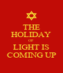 THE HOLIDAY OF LIGHT IS COMING UP - Personalised Poster A4 size
