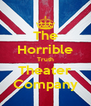 The Horrible Truth Theater Company - Personalised Poster A4 size