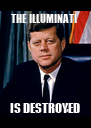 THE ILLUMINATI  IS DESTROYED - Personalised Poster A4 size