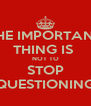 THE IMPORTANT THING IS  NOT TO STOP QUESTIONING - Personalised Poster A4 size