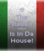 The Italian Rebel Is In Da House! - Personalised Poster A4 size