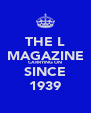 THE L MAGAZINE CARRYING ON SINCE 1939 - Personalised Poster A4 size