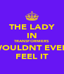 THE LADY IN TRANSFORMERS WOULDNT EVEN FEEL IT - Personalised Poster A4 size