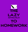 THE LAZY APPROACH TO HOMEWORK - Personalised Poster A4 size