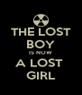 THE LOST BOY IS NOW A LOST  GIRL - Personalised Poster A4 size