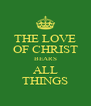 THE LOVE OF CHRIST BEARS ALL THINGS - Personalised Poster A4 size