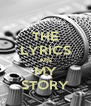 THE LYRICS ARE MY STORY - Personalised Poster A4 size