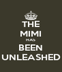 THE MIMI HAS BEEN UNLEASHED - Personalised Poster A4 size